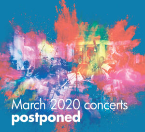 March 2020 concerts postponed